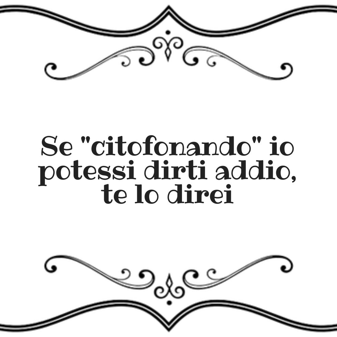 PENSIERI-CARINI-RANDOM-SE-CITOFONANDO-IO-POTESSI-DIRTI-ADDIO-TE-LO-DIREI-FRASE-PENSIERO-SARA-OBICI-EMOZIONE-RIFLESSA